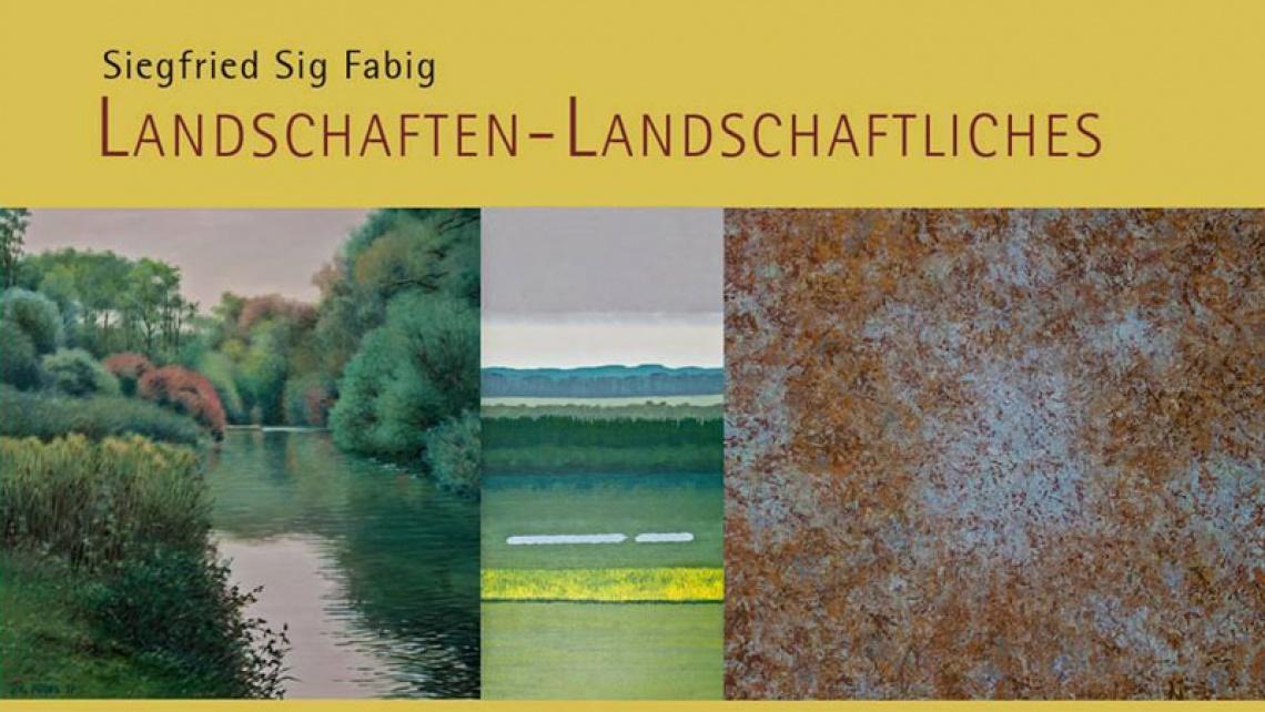 Siegfried Sig Fabig | LANDSCHAFTEN LANDSCHAFTLICHES