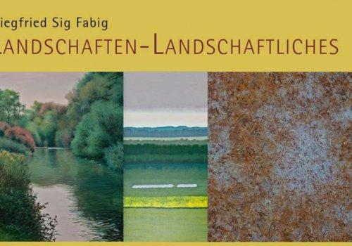 Siegfried Sig Fabig   LANDSCHAFTEN LANDSCHAFTLICHES